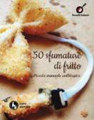 """""""50 sfumature di fritto. Piccolo manuale untologico"""" all'Olio Officina Food Festival di Milano"""