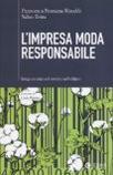 #1: L'impresa moda responsabile. Integrare etica ed estetica nella filiera