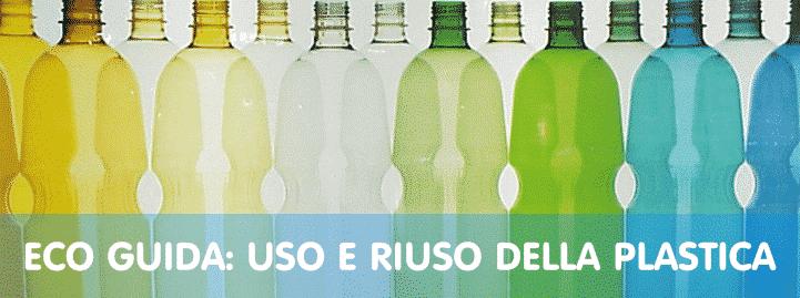 Uso, riuso e riciclo della plastica: la guida completa