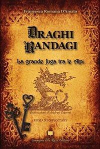 Draghi randagi: un libro fantasy con basi ecologiche - BioNotizie.com